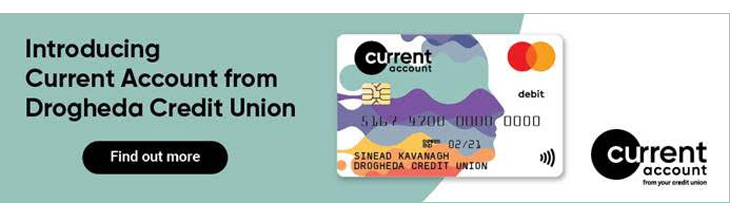 Advertisement For Drogheda Credit Union Current Account