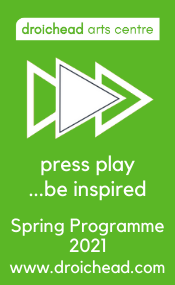 Advertisement For Droichead Arts Centre Spring Programme